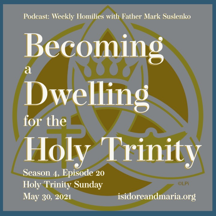 PODCAST: Becoming a Dwelling for the Holy Trinity